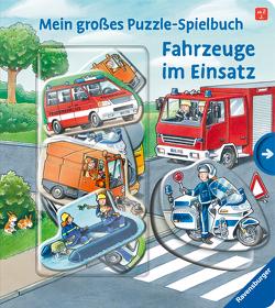 Mein großes Puzzle-Spielbuch: Fahrzeuge im Einsatz von Butschkow,  Ralf