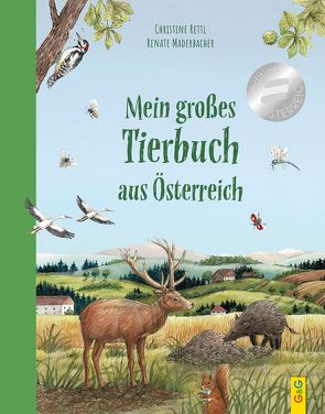 Mein großes Tierbuch aus Österreich von Maderbacher,  Renate, Rettl,  Christine