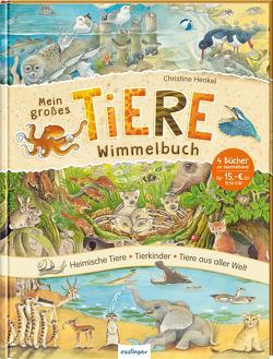 Mein großes Tiere-Wimmelbuch von Henkel,  Christine