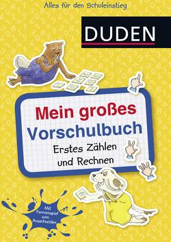 Mein großes Vorschulbuch: Erstes Zählen und Rechnen von Hilgert,  Gabie, Holzwarth-Raether,  Ulrike, Müller-Wolfangel,  Ute, Scharnberg,  Stefanie