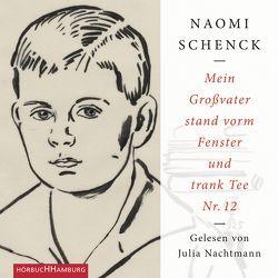 Mein Großvater stand vorm Fenster und trank Tee Nr. 12 von Nachtmann,  Julia, Schenck,  Naomi