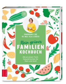Mein grünes Familienkochbuch von Schäfer,  Silja