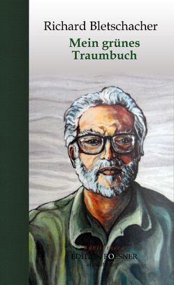 Mein grünes Traumbuch von Bletschacher,  Richard