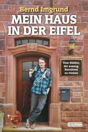 Mein Haus in der Eifel von Imgrund,  Bernd