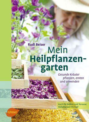 Mein Heilpflanzengarten von Beiser,  Rudi