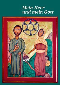 Mein Herr und mein Gott von Förderverein Niklaus von Flüe und Dorothee Wyss