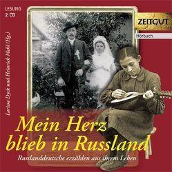 Mein Herz blieb in Russland (Audio-CD) von Dyck,  Larissa, Mehl,  Heinrich