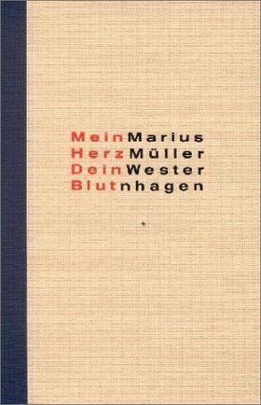Mein Herz, Dein Blut von Müller-Westernhagen,  Marius, Teller,  Juergen