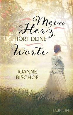 Mein Herz hört deine Worte von Bischof,  Joanne