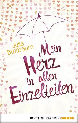 Mein Herz in allen Einzelteilen von Buxbaum,  Julie, Malich,  Anja