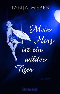 Mein Herz ist ein wilder Tiger von Weber,  Tanja