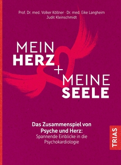 Mein Herz + meine Seele von Köllner,  Volker, Langheim,  Eike