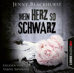 Mein Herz so schwarz von Arnhold,  Sabine, Blackhurst,  Jenny