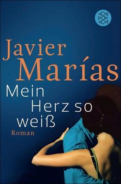 Mein Herz so weiß von Marías,  Javier, Wehr,  Elke