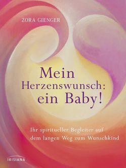 Mein Herzenswunsch: ein Baby! – von Gienger,  Zora