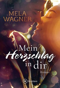 Mein Herzschlag in dir von Wagner,  Mela