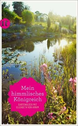 »Mein himmlisches Königreich« von Arnim,  Elizabeth von, Eisner,  Katrin