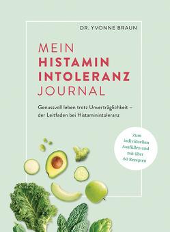 Mein Histaminintoleranz-Journal von Braun,  Yvonne