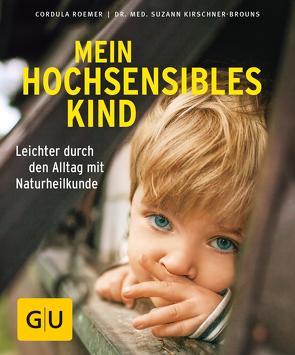 Mein hochsensibles Kind von Kirschner-Brouns,  Suzann, Roemer,  Cordula