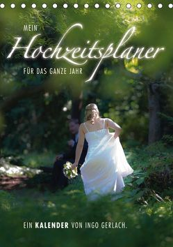 Mein Hochzeitsplaner für das ganze Jahr. (Tischkalender 2019 DIN A5 hoch) von Gerlach,  Ingo