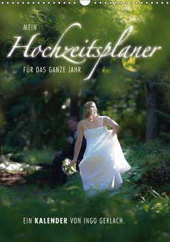 Mein Hochzeitsplaner für das ganze Jahr. (Wandkalender 2018 DIN A3 hoch) von Gerlach,  Ingo
