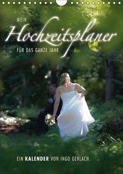Mein Hochzeitsplaner für das ganze Jahr. (Wandkalender 2018 DIN A4 hoch) von Gerlach,  Ingo