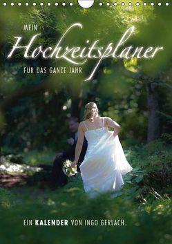 Mein Hochzeitsplaner für das ganze Jahr. (Wandkalender 2019 DIN A4 hoch) von Gerlach,  Ingo
