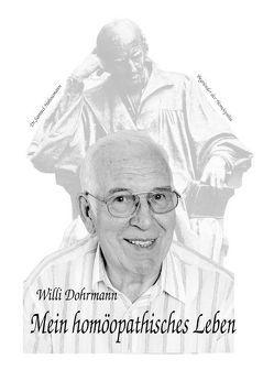 Mein homöopathisches Leben von Döhrmann,  Willi