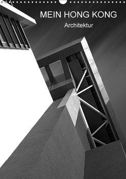 Mein Hong Kong Architektur (Wandkalender 2018 DIN A3 hoch) von Platte,  Martina