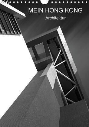 Mein Hong Kong Architektur (Wandkalender 2018 DIN A4 hoch) von Platte,  Martina