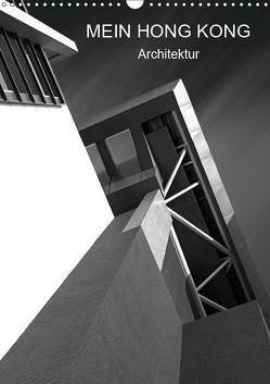 Mein Hong Kong Architektur (Wandkalender 2019 DIN A3 hoch) von Platte,  Martina