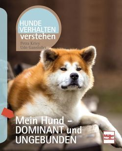 Mein Hund – dominant und ungebunden von Ganslosser,  Udo, Krivy,  Petra