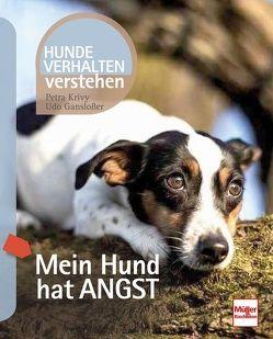Mein Hund hat Angst von Ganslosser,  Udo, Krivy,  Petra