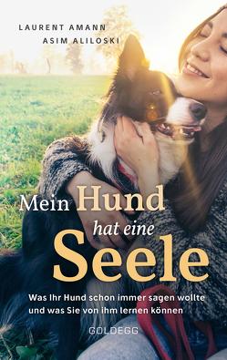 Mein Hund hat eine Seele von Aliloski,  Asim, Amann,  Laurent