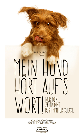 Mein Hund hört auf`s Wort! von Thom,  Burkhard