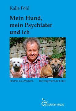 Mein Hund, mein Psychiater und ich von Pohl,  Kalle