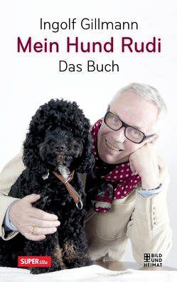 Mein Hund Rudi von Gillmann,  Ingolf