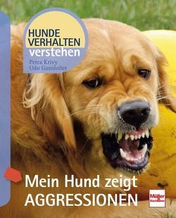 Mein Hund zeigt Aggressionen von Ganslosser,  Udo, Krivy,  Petra