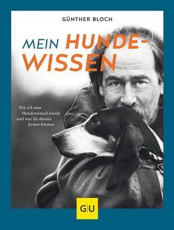 Mein Hundewissen von Bloch,  Günther