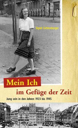 Mein Ich im Gefüge der Zeit von Lichtenberger,  Sigrid