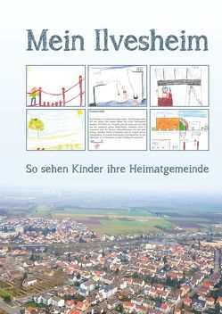 Mein Ilvesheim von Heinrich-Vetter-Stiftung