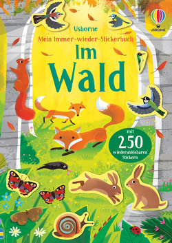 Mein Immer-wieder-Stickerbuch: Im Wald von Lucas,  Gareth, Young,  Caroline