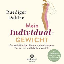 Mein Individualgewicht von Dahlke,  Ruediger, Pessler,  Olaf