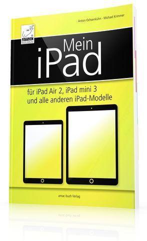 Mein iPad von Krimmer,  Michael, Ochsenkühn,  Anton