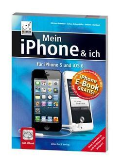 Mein iPhone & ich von Krimmer,  Michael, Ochsenkühn,  Anton, Szierbeck,  Johann