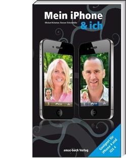 Mein iPhone & ich – Geeignet für iPhone 4 und iOS4 von Krimmer,  Michael, Ochsenkühn,  Simone