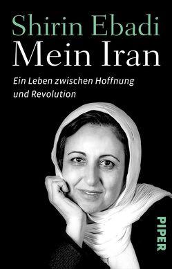 Mein Iran von Ebadi,  Shirin, Moaveni,  Azadeh, Pesch,  Ursula