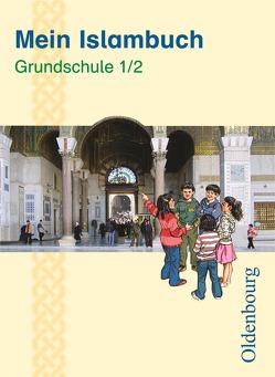 Mein Islambuch / 1./2. Schuljahr – Schülerbuch von Erkan,  Serap, Lubig-Fohsel,  Evelin, Solgun-Kaps,  Gül, Ucar,  Bülent