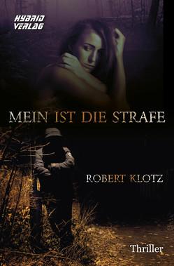 Mein ist die Strafe von Klotz,  Robert