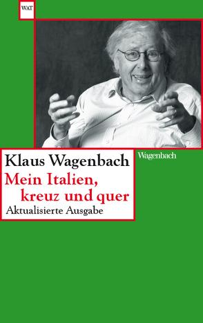 Mein Italien, kreuz und quer von Wagenbach,  Klaus